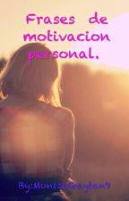Frases de motivacion personal.  by AnairdaGaytan2003