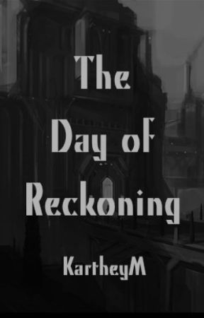 The Day of Reckoning by KartheyM