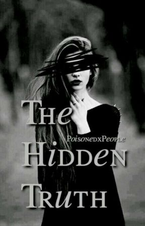 The Hidden Truth by PoisonedxPeople