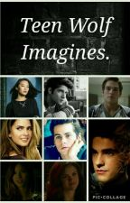 Teen Wolf Imagines. DISCONTINUED. by TheoRaeken5696