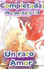 Un Raro Amor  by MurderSans139