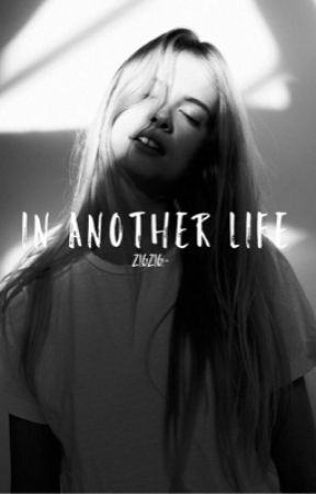 In Another Life   by ZigZig-