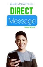 Direct Message [espanto fanfic] by isabelxxcastillo