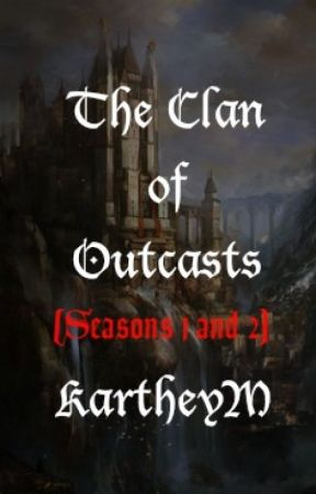 The Clan of Outcasts (#Wattys2017 Nominated) by KartheyM