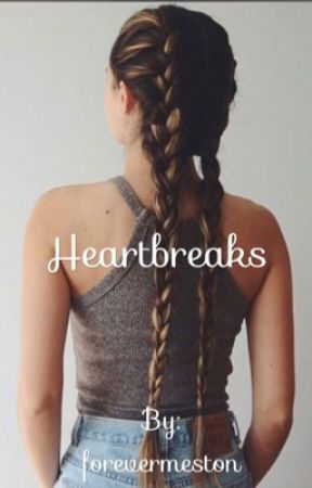 Heartbreaks by forevermeston