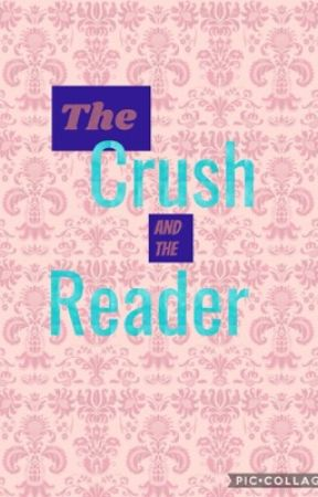 The Crush and the Reader // Crush X Reader one-shots by Rose-Owl