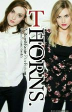 Thorns. - Rose and Rosie Fan Fiction by talesfromanotherlife