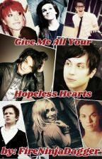 Give Me All Your Hopeless Hearts (Frerard/High School AU) by FireNinjaDagger