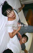 nothing like us | jjg + kth {hiatus} by whaliexid