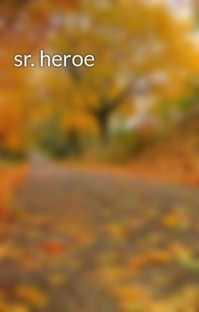 sr. heroe by AlejandroMarthos