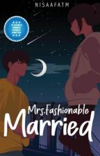 [WDS#1] Mrs. Fashionable Married by nisaafatm