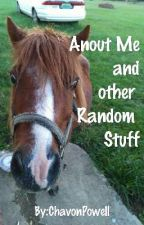 About Me And Other Random Stuff by ChavonPowell