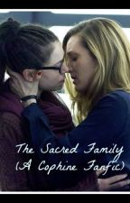 The Sacred Family (A Cophine Fanfic) by BookLord5