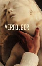 VERFOLGER by MarianaHC