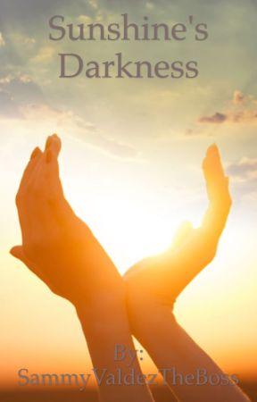 Sunshine's Darkness by SammyValdezTheBoss