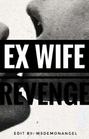 My Ex-Wifes Revenge