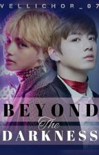 Beyond The Darkness : The Summons Of The Queen's Destiny [KookTae] by vellichor__07
