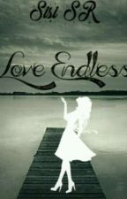 Love Endless [Slow Update] by SisiSR