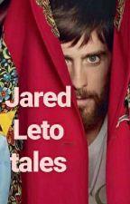 Jared Leto Tales  by jaredxjoker