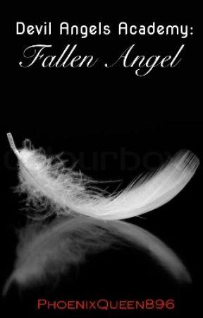 Devil Angels Academy: Fallen Angel by PhoenixQueen896