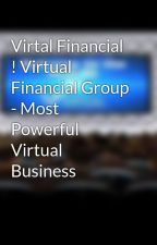 Virtal Financial ! Virtual Financial Group - Most Powerful Virtual Business by virtualfinancial