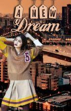 A New Dream by ScarletsTears