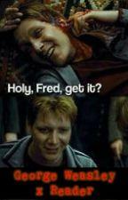 George Weasley x Reader by ArameaTaraRose