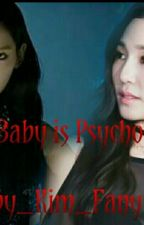 My Baby is Psycho by KimFany059