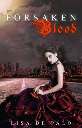 Forsaken Blood by LisaDePalo