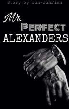 Mr. Perfect Alexanders by Jun-JunFish