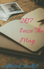 #2k17 SEIZE THE MAY by addicted_books8