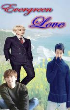 Evergreen Love by eunhae_oneloves