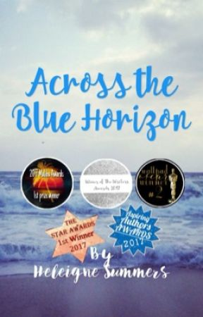 Across the Blue Horizon #Wattys2017 by MonAnge9