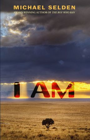 I AM (Excerpts from the book) by MichaelSelden