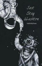 Just Stay &Lashton by FaithfullyTeam