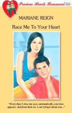 Race Me to Your Heart (as published by Precious Hearts Romances) by rymahurt
