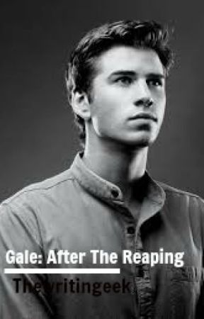 Gale: After The Reaping by thewritingeek