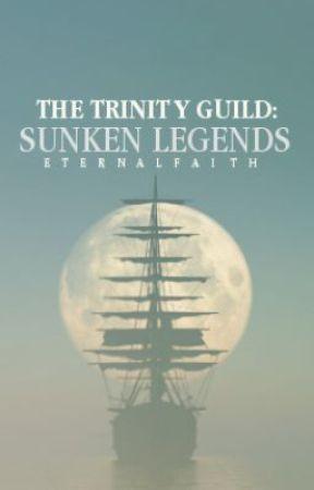 The Trinity Guild: Sunken Legends by MysticMayhemx