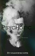 Psychotic  by miamdeschips