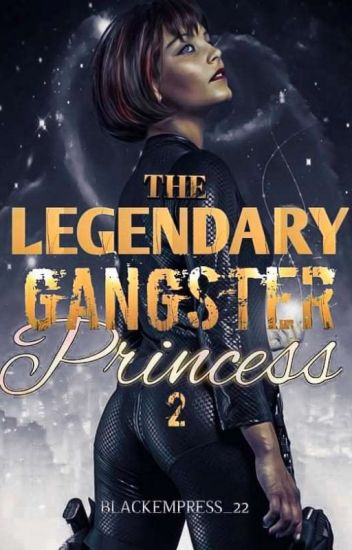 Legendary Gangster Princess ( book 2 )