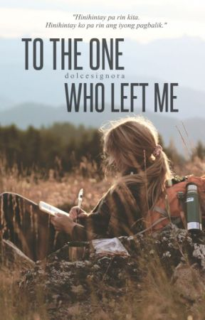 To The One Who Left Me by dolcesignora
