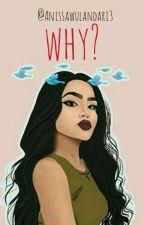 WHY? by AnissaWulandari3