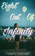 Eight Out Of Infinity by mistmien