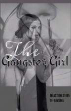 The Gangster Girl by Lov3Ava