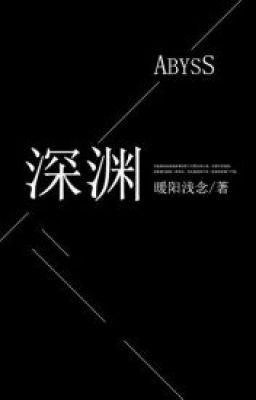 [ĐM-EDIT] VỰC SÂU - Noãn Dương Thiển Niệm