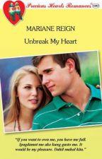 Unbreak My Heart (as published by Precious Hearts Romances) by rymahurt