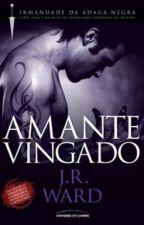 Irmandade da Adaga Negra - 07 - Amante Vingado - J. R. Ward by Florencia__Hidalgo