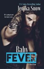 Baby Fever- A Real Man 3 by Alineprincess