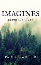 Imagines (2) |Commande Fermée| by PaulineWriter