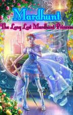 Mardhunt: The Long Lost Mardhunt Princess by Miss-Roissa